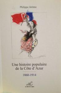 Une  Histoire  Populaire de  la  Côte  d'Azur  ( Tome  1)