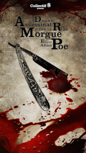 Affiche  du Spectacle : Double  Assassinat à la  Rue  Morgue