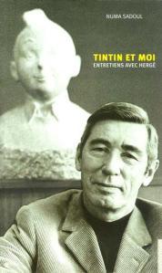 Tintin et  Moi. Entretien  avec Hergé