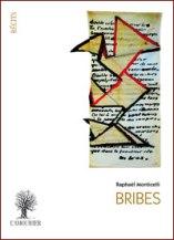 Bribes, très beau recueil poétique de Raphaël Monticelli