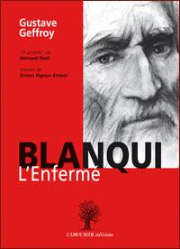 Dernière parution de l'Amourier à l'occasion des 20 ans : Blanqui l'enfermé de Gustave Geffroy